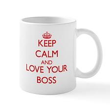 Keep Calm and Love your Boss Mugs