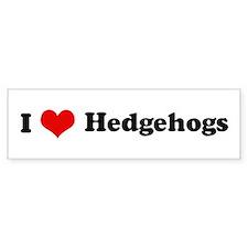 I Love Hedgehogs Bumper Bumper Sticker