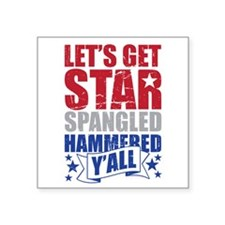 Lets Get Star Spangled Hammered Yall Sticker