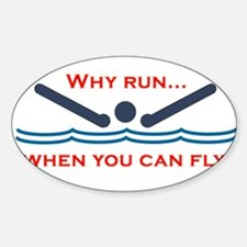 Why run when you can fly? Decal