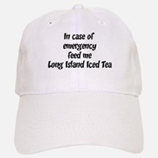 Feed me Long Island Iced Tea Baseball Baseball Cap