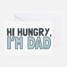 Hi Hungry Im Dad Greeting Cards