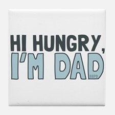 Hi Hungry Im Dad Tile Coaster