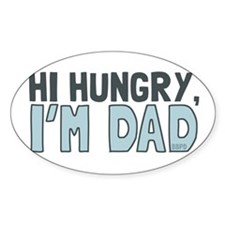 Hi Hungry Im Dad Decal