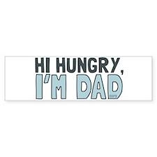 Hi Hungry Im Dad Bumper Stickers