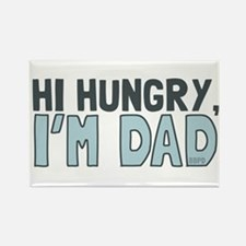 Hi Hungry Im Dad Magnets