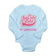 Cute like my Godmother Long Sleeve Infant Bodysuit