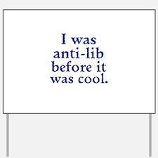 Cool Anti-Lib Yard Sign