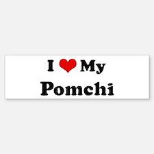I Love Pomchi Bumper Bumper Bumper Sticker