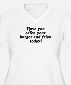 burger and fries today T-Shirt
