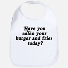 burger and fries today Bib