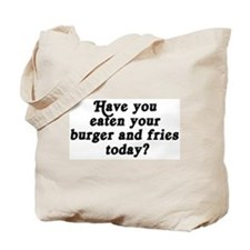 burger and fries today Tote Bag