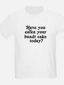 bundt cake today T-Shirt