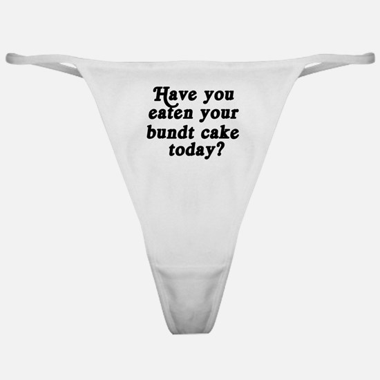 bundt cake today Classic Thong