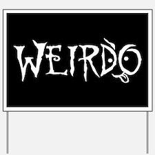 Weirdo Yard Sign