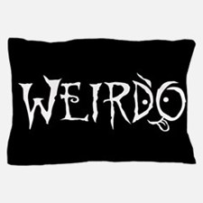 Weirdo Pillow Case