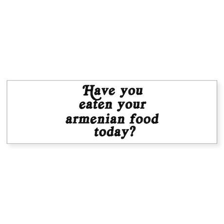 armenian food today Bumper Sticker