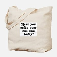 dim sum today Tote Bag