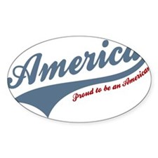 America Proud To Be American 4th of July Decal
