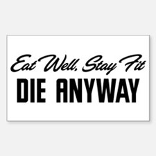Die Anyway Sticker (Rectangle)