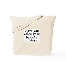 brioche today Tote Bag