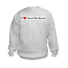 I Love Steal The Bacon Sweatshirt