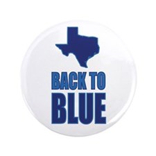 """Texas Back To Blue 3.5"""" Button"""