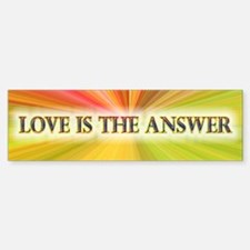 Love Is The Answer ~ Bumper Bumper Bumper Sticker