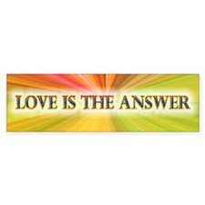 Love Is The Answer ~ Bumper Bumper Sticker