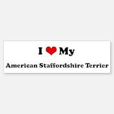 I Love American Staffordshire Bumper Bumper Bumper Sticker