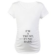 Trust Fund Baby Shirt