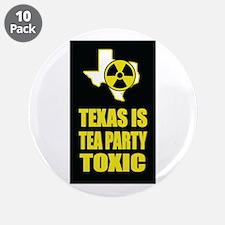 "Texas Tea Party Toxic 3.5"" Button (10 Pack)"
