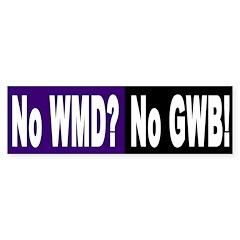 No WMD? No GWB! (bumper sticker)