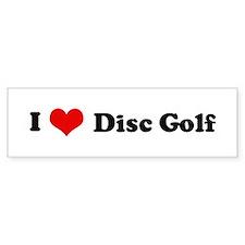 I Love Disc Golf Bumper Bumper Sticker