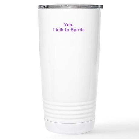 I talk to spirits Travel Mug