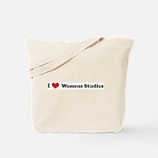 I Love Womens Studies Tote Bag