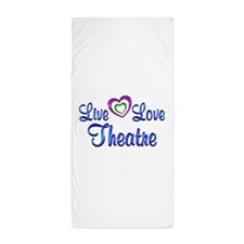 Live Love Theatre Beach Towel