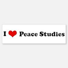 I Love Peace Studies Bumper Bumper Bumper Sticker