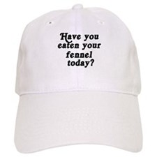 fennel today Baseball Cap