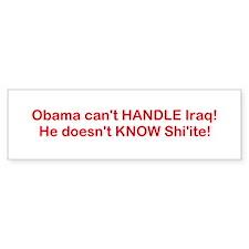 Can't HANDLE Iraq! Bumper Bumper Sticker