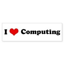 I Love Computing Bumper Bumper Sticker