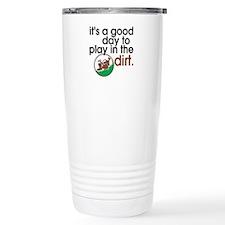 Good Day Play Dirt Travel Mug