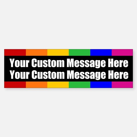 2 LINES CUSTOM Rainbow Gay Pride Bumper Bumper Bumper Sticker