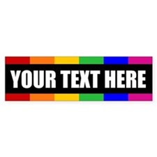 CUSTOM TEXT Rainbow Gay Pride Bumper Bumper Sticker