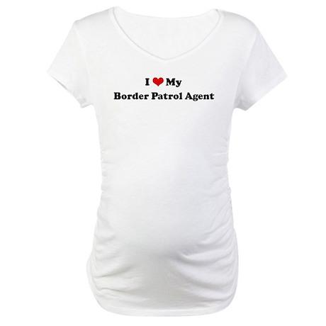 I Love Border Patrol Agent Maternity T-Shirt