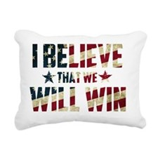 I Believe That We Will W Rectangular Canvas Pillow
