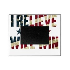 I Believe That We Will Win Flag Picture Frame