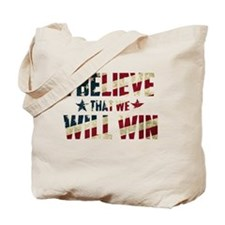 I Believe That We Will Win Flag Tote Bag