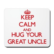 Keep Calm and HUG your Great Uncle Mousepad