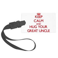 Keep Calm and HUG your Great Uncle Luggage Tag